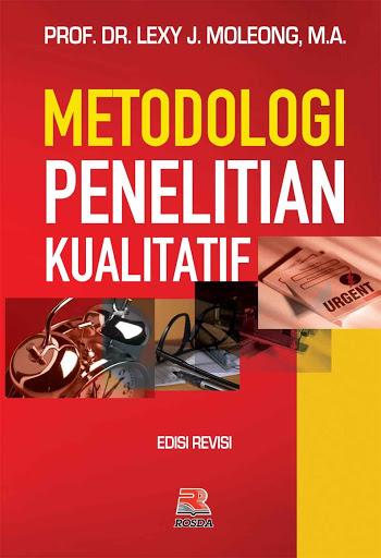 Metodologi Penelitian Kualitatif Karya Lexy J Moloeng